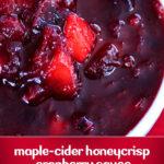 maple-cider honeycrisp cranberry sauce