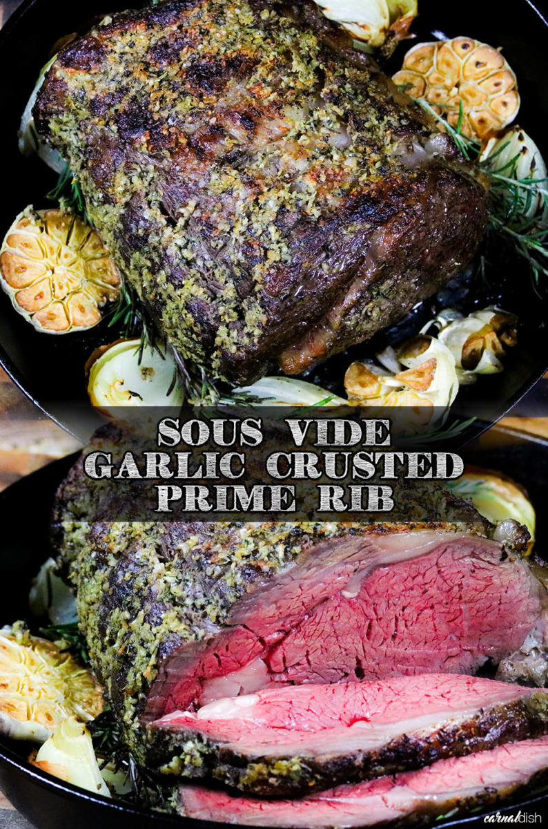 How to sous vide an incredibly juicy and succulent garlic crusted prime rib roast. Easy, delicious and completely fool-proof with Joule sous vide #carnaldish #sousvideprimerib #primerib #howtosousvideprimerib #garliccrustedsousvide #joulesousvide #sousvide #bonelessribroast #bonelessprimerib